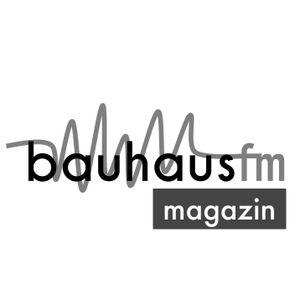 bauhaus.fm Magazin (Sendung vom 15. Mai 2017)