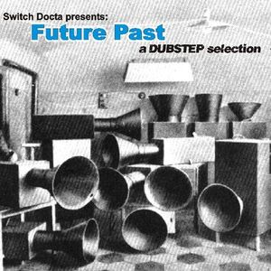FuturePast - A Dubstep selection
