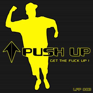 Push Up - Get The Fuck Up