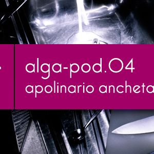 Alga-rhythms podcast // Apolinario Ancheta