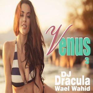 161  WAEL WAHID (DJ DRACULA) - Venus Vol.3