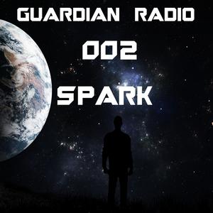 Guardian Radio w/ Spark - Episode 002