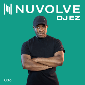 DJ EZ presents NUVOLVE radio 036