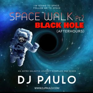 "DJ PAULO-SPACE WALK Pt 2  ""BLACK HOLE"" (Afterhours-Tech-Techno) November 2020"