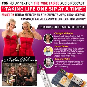 Episode 76: Holiday Entertaining Celebrity Chef Clodagh McKenna, James Chase, Bernard Walsh