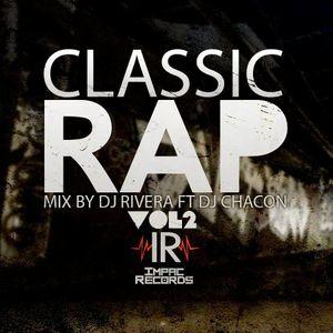 Classic Rap Mix Vol 2 By Dj Rivera Ft Dj Chacon I.R.