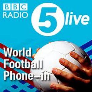 BBC Radio 5 Live's World Football Phone-In 6th December 2013