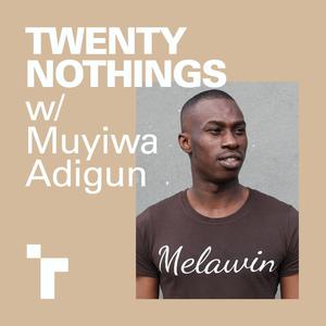 Twenty Nothings with Muyiwa Adigun - 26 March 2018