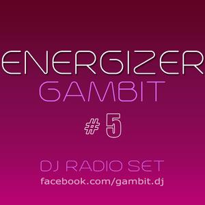 ENERGIZER #5 - GAMBIT DjRadioSet