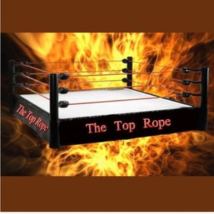 The Top Rope Report --EPISODE115