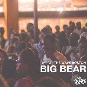 The Wave Boston (9/21) - Big Bear