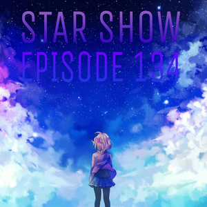 The Star Show - Episode 134