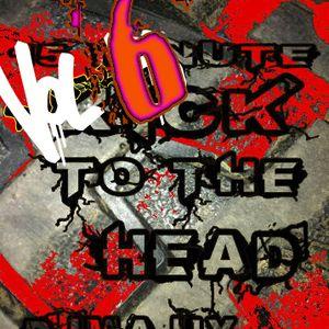 15 minute kick in the head vol.6