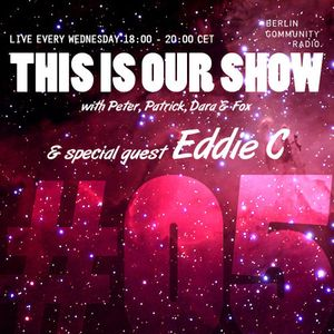 Kleine Reise - This Is Our Show #05 (special guest Eddie C)
