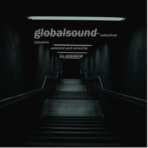 dj Andrew Global Sound Tuesday 21st June 2016,