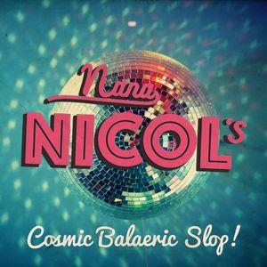 Nana Nicol's Cosmic Balaeric Slop - 12th July 2016