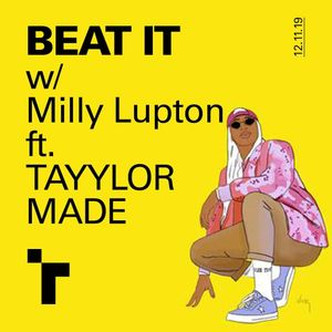 Beat It w/ Milly Lupton feat. Tayylor Made  - December 2019