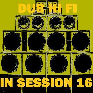 Dub Hi Fi In Session 16