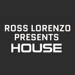 Ross Lorenzo Presents House Episode 3