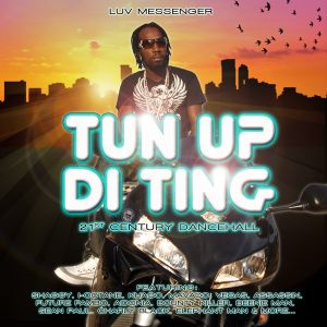 Luv Messenger  - Tun Up di Ting  -  2011