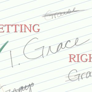 Getting Grace Right: Cheapening Grace