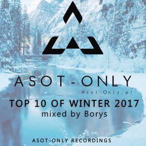 ASOT-ONLY TOP 10 of Winter 2017 mixed by Borys
