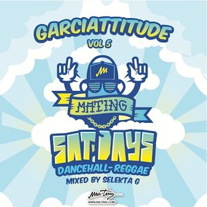 Selecta G - GARCIATTITUDE VOL 5 Special MA'TING SATDAYZ