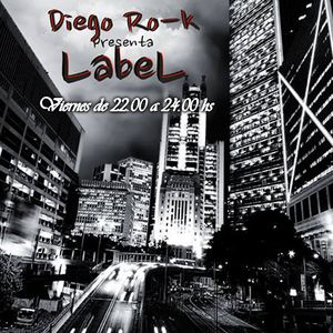 LABEL by Diego Rok 87-B/ 28-11-2014 Radio Show from Argentina (www.nova989.com.ar)