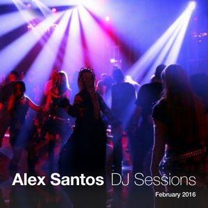 Alex Santos DJ Sessions - Feb 2016