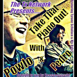 Take That Piano Out with Powlo & Pedro - 26th February 2016