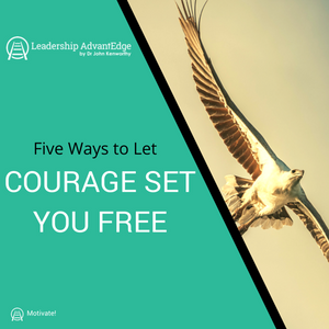 LA 040: Five Ways to Let Your Courage Set You Free