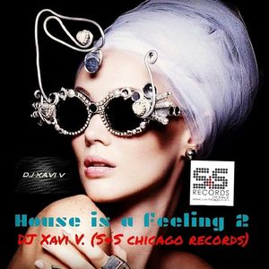 InSession Xavi V. (S&S Chicago Records) HOUSE IS A FEELING 2