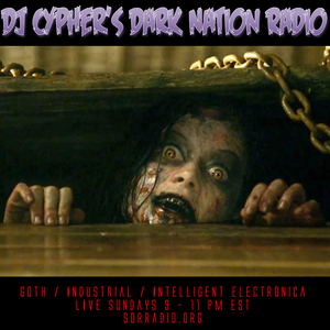 DJ cypher's Dark Nation Radio 20-year Retrospective