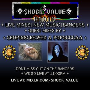 SHOCK VALUE W/ GUEST MIXES: POPOCCAA AND CHOPINSCREWED 1 | 19 | 2k17
