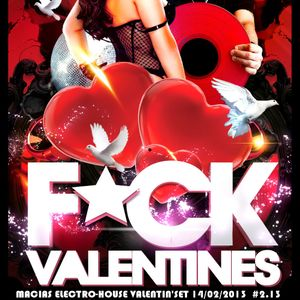 Macias - F★UCK VALENTIN'Set electro-house 14.02.2013 #2.13