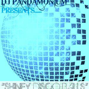 """DJ PANDAMONIUM """"SHINEY DISCO BALLS"""" 2011"""