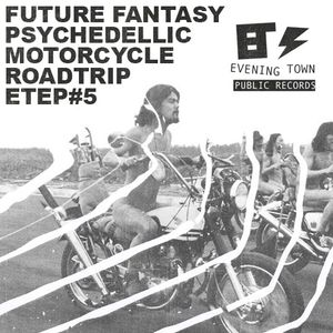 Evening Town Episode #5: Future Fantasy Psychedellic Motorcycle Road Trip
