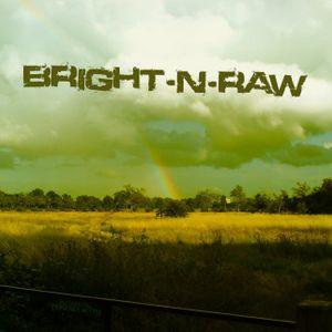 Bright-N-Raw RadioShow @NeringaFM #1