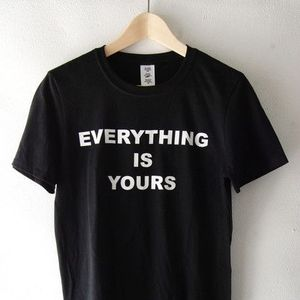 everything is yours.