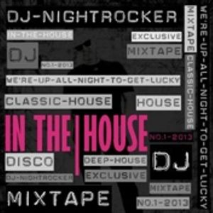 DJ NIGHTROCKER'S IN THE HOUSE No.1 MIXTAPE
