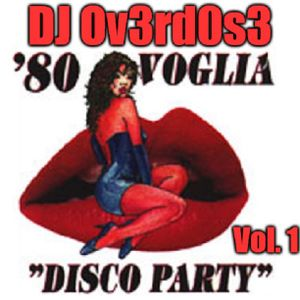 DJ Ov3rd0s3 - 80 Voglia Disco Party (Vol. 1)