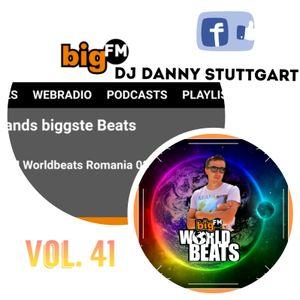 DJ DANNY(STUTTGART) - BIGFM LIVE SHOW WORLD BEATS ROMANIA VOL.41 - 02.09.2020