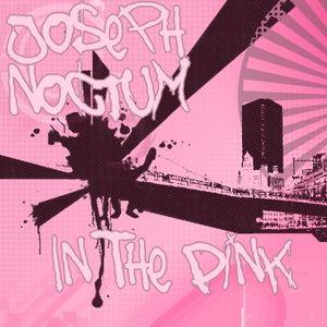 Joseph Noctum - In The Pink