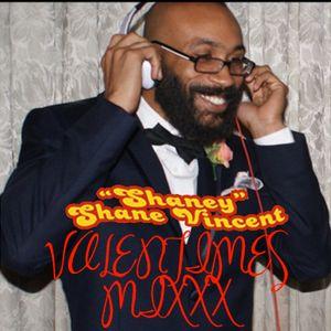 Valentimes Mixxx - Shaney Shane Vincent