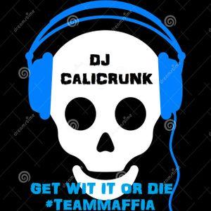 DJ CALICRUNK - MONSTER MIX MONDAY 1/13/14