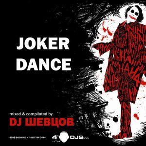 DJ Shevtsov - JOKER DANCE MIX #003 [2017]