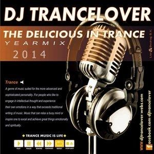 DJ Trancelover The Delicious IN Trance Yearmix 2014