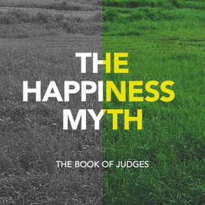 The Happiness Myth - Raising Kids That Know God