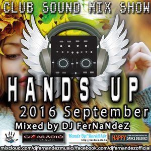 CLUB SOUND MIX SHOW – HANDS UP SET (2016 SEPTEMBER) MIXED BY DJ FERNANDEZ