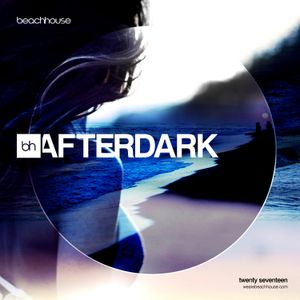 Beachhouse AfterDark 2017 (Episode 01) - Mixed by Royce Cocciardi